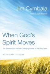 When God's Spirit Moves, Participant's Guide: Six Sessions on the Life Changing Power of the Holy Spirit - Slightly Imperfect