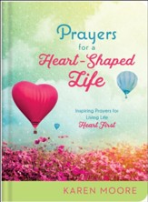 Prayers for a Heart-Shaped Life: Inspiring Prayers for Living Life Heart First