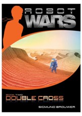 Robot Wars: Double Cross, Book Two
