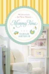 Mommy Time: 90 Devotions for New Moms - eBook