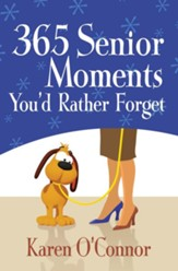 365 Senior Moments You'd Rather Forget - eBook