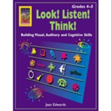 Look! Listen! Think! Grades 4-5 Building Visual, Auditory and Cognitive Skills