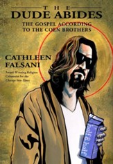 The Dude Abides: The Gospel According to the Coen Brothers - eBook