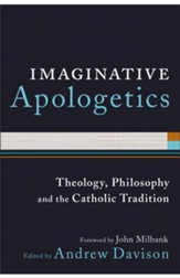 Imaginative Apologetics: Theology, Philosophy and the Catholic Tradition - eBook
