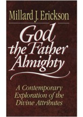 God the Father Almighty: A Contemporary Exploration of the Divine Attributes - eBook