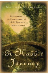 Hobbit Journey, A: Discovering the Enchantment of J. R. R. Tolkien's Middle-earth - eBook