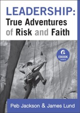 Leadership: True Adventures of Risk and Faith - eBook