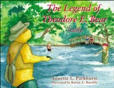 Legend of Theodore E. Bear