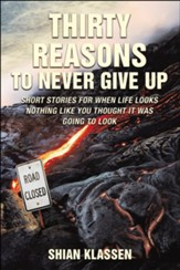 Thirty Reasons to Never Give Up, softcover