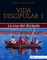 Vida Discipular 1: La Cruz del Discipulo (Masterlife 1: The Disciple's Cross)