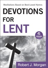 Devotions for Lent: Meditations Based on Best-Loved Hymns - eBook