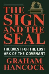 The Sign and the Seal: The Quest for the Lost Ark of the Covenant - eBook
