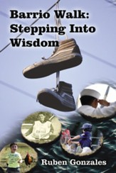 Barrio Walk: Stepping Into Wisdom, hardcover