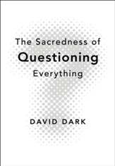 The Sacredness of Questioning Everything - eBook