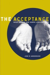The Acceptance: What Brings And Keeps Lifelong Love, softcover