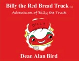 Billy the Red Bread Truck: Adventures of Billy the Truck