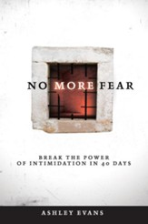 No More Fear: Break the Power of Intimidation In 40 Days - eBook
