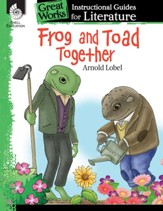 Frog and Toad Together: An Instructional Guide for Literature: An Instructional Guide for Literature - PDF Download [Download]