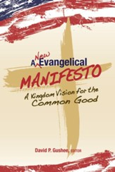 A New Evangelical Manifesto: A Kingdom Vision for the Common Good - eBook