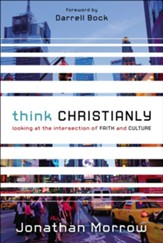 Think Christianly: Looking at the Intersection of FAITH and CULTURE - Slightly Imperfect