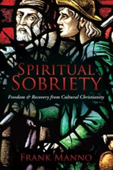 Spiritual Sobriety: Freedom & Recovery from Cultural Christianity - eBook