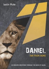 Daniel: Far From Home: 40 Undated Bible Readings - eBook
