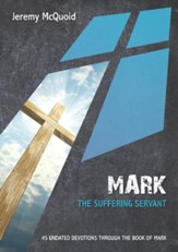 Mark: The Suffering Servant: 45 Undated Devotions - eBook