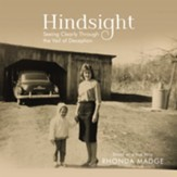 Hindsight - Audiobook: Seeing Clearly through the Veil of Deception