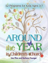 Around the Year in Children's Church: 52 Programs for Kids Ages 3-7 - eBook