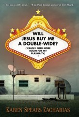 Will Jesus Buy Me a Double-Wide?: ('Cause I Need More Room for My Plasma TV) - eBook