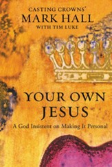 Your Own Jesus: A God Insistent on Making It Personal - eBook