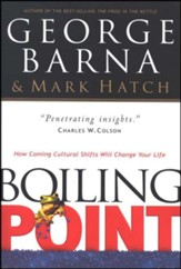 Boiling Point: How Coming Cultural Shifts Will Change Your Life (1999 Edition)