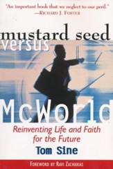 Mustard Seed vs. McWorld: Reinventing Life and Faith for the Future - eBook