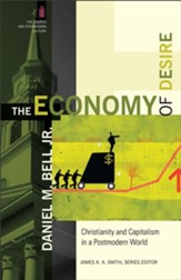 Economy of Desire, The: Christianity and Capitalism in a Postmodern World - eBook