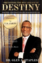 Preventing the Miscarriage of Destiny: Strategic Steps for Fulfilling Your God Given Call - eBook