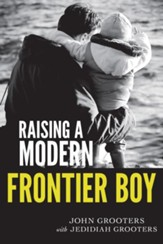 Raising a Modern Frontier Boy: Directing a Film and a Life with My Son - eBook