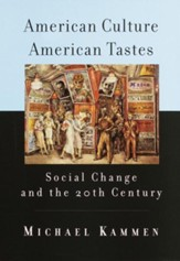 American Culture, American Tastes: Social Change and the 2th Century - eBook