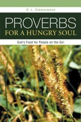 Proverbs for a Hungry Soul: God's Food for People on the Go! - eBook