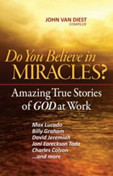 Do You Believe in Miracles?: Amazing True Stories of God at Work - eBook