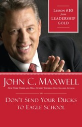 Chapter 10: Don't Send Your Ducks To Eagle School - eBook