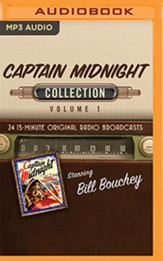 Captain Midnight Collection, Volume 1 - 12 Half-Hour Original Radio Broadcasts (OTR) on MP3-CD