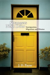 Strangers Next Door: Immigration, Migration and Mission - eBook