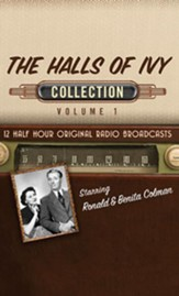 The Halls of Ivy Collection, Volume 1 - 12 Half-Hour Original Radio Broadcasts (OTR) on CD