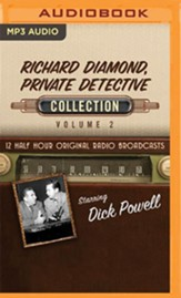 Richard Diamond, Private Detective Collection, Volume 2 - 12 Half-Hour Original Radio Broadcasts on MP3-CD