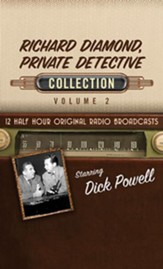 Richard Diamond, Private Detective Collection, Volume 2 - 12 Half-Hour Original Radio Broadcasts (OTR) on CD