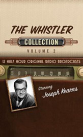 The Whistler Collection, Volume 2 - 12 Half-Hour Original Radio Broadcasts (OTR) on CD