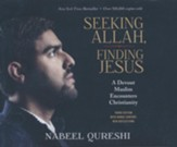 Seeking Allah, Finding Jesus: A Devout Muslim Encounters Christianity - unabridged audiobook on CD