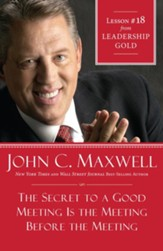 Chapter 18: The Secret To A Good Meeting Is the Meeting Before The Meeting - eBook