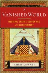 A Vanished World: Medieval Spain's Golden Age of Enlightenment - eBook