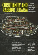 Christianity and Rabbinic Judaism: A Parallel History   of Their Origins and Early Development; 2nd Edition